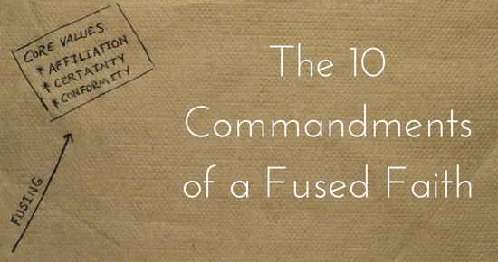 Faith Shift 10 Commandments of a Fused Faith