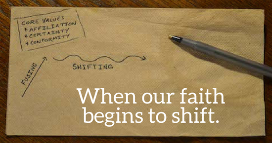 when our faith begins to shift