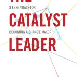 "Book Review: ""The Catalyst Leader"" by Brad Lomenick"