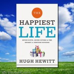 The Happiest Life: Hugh Hewitt Reveals the Secret to Genuine Success