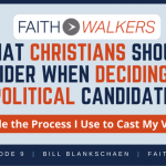 [Podcast] What Christians Should Consider When Choosing a Candidate