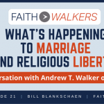 Marriage and Religious Liberty: A Conversation with Andrew T. Walker