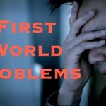 First-World-Problems-History