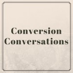 Conversion Conversations: Antisemitism and the Conversion Process