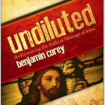 "Help Me Pick a Cover for: ""Undiluted– rediscovering the radical message of Jesus"""