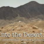 Into The Desert: How I Accidentally Became A Missionary (after quitting church)