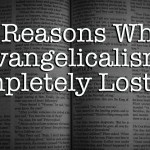 But Here's 5 Reasons Why American Evangelicalism Completely Lost Me