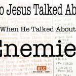 Who Jesus Talked About When He Talked About Enemies