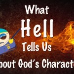 What Hell Tells Us About God's Character