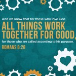 Rethinking Romans 8:28 (It Doesn't Mean What You Were Taught It Means)