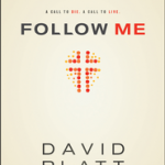 David Platt: A Review of FOLLOW ME