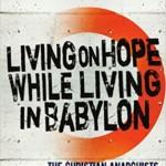 Living on Hope While Living in Babylon
