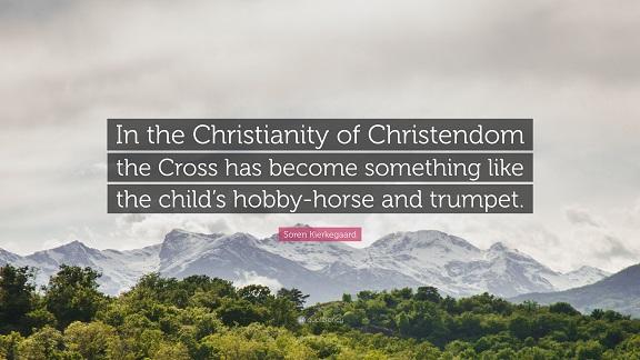 3624789-Soren-Kierkegaard-Quote-In-the-Christianity-of-Christendom-the 2