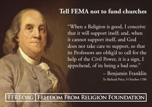 Ben Franklin did not think highly of religion that needed the support of government.