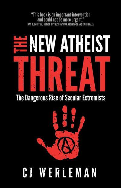 """CJ Werleman's Shameless, Irresponsible Attempt to Describe """"The New Atheist Threat"""""""