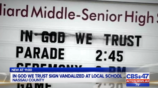 """""""In God We Trust"""" Sign (That Shouldn't Have Been There At All) Vandalized Outside Florida School"""