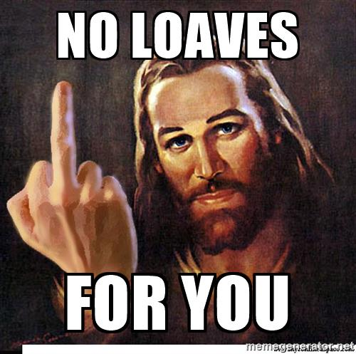 jesus-ambassador-to-the-atheists-no-loaves-for-you