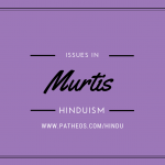 Issues in Hinduism: Murtis