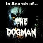 Horror Writer Goes in Seach of Michigan Dogman…Will Said Author Return Alive?