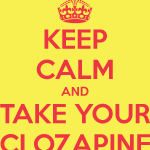keep-calm-and-take-your-clozapine