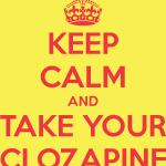 keep-calm-and-take-your-clozapine