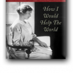 How Helen Keller (And I) Would Help the World