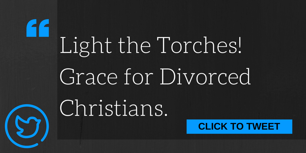 Light the torches! Grace for divorced Christians.