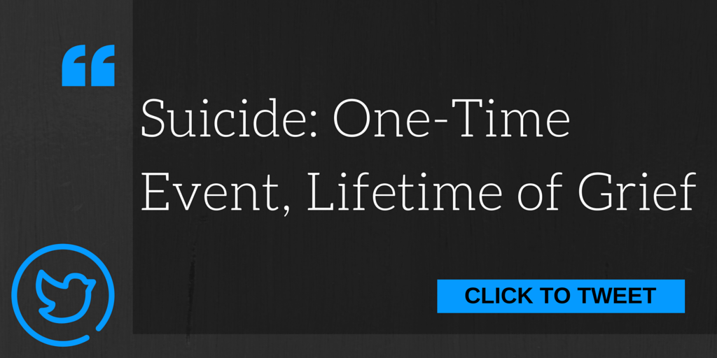 Suicide: One-Time Event, Lifetime of Grief
