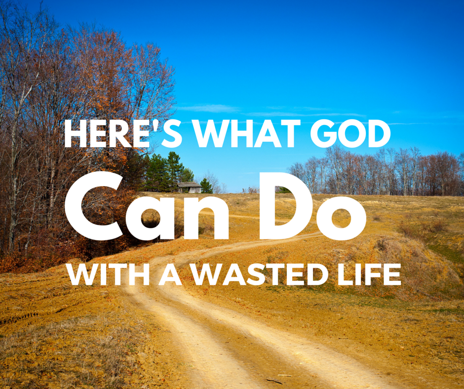 Here's what God can do with a wasted life. Watch this short video!