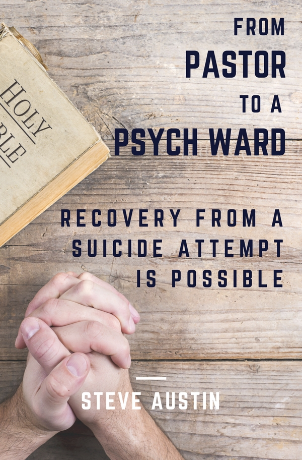 """Get Steve Austin's riveting book, """"From Pastor to a Psych Ward"""" today!"""