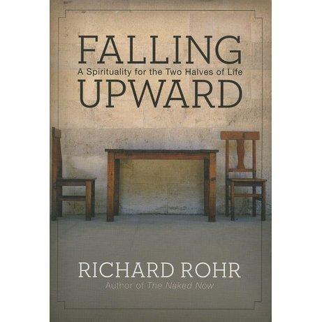 Falling Upward, by Richard Rohr