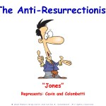 The Anti-Resurrectionist