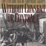 Notes on Robert Fogel's <i>Without Consent or Contract</i>