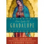 "Our Lady of Guadalupe: Mother of the Civilization of Love – a ""must read"" book for anyone interested in Our Lady of Guadalupe"