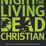 "On Monster Patrol: Reviewing ""Night of the Living Dead Christian"" by Matt Mikalatos"