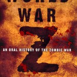 Apocalypse Week: World War Z: An Oral History of the Zombie War by Max Brooks
