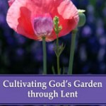Cultivating God's Garden through Lent