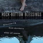 Rock-Bottom Blessings: Discovering God's Abundance When All Seems Lost