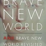 Review: Brave New World and Brave New World Revisited