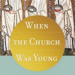 cover-when the church was young