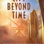 Book Review: City Beyond Time by John C. Wright