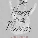 """The Hand On The Mirror"": Can our loved ones speak to us from beyond the grave?"