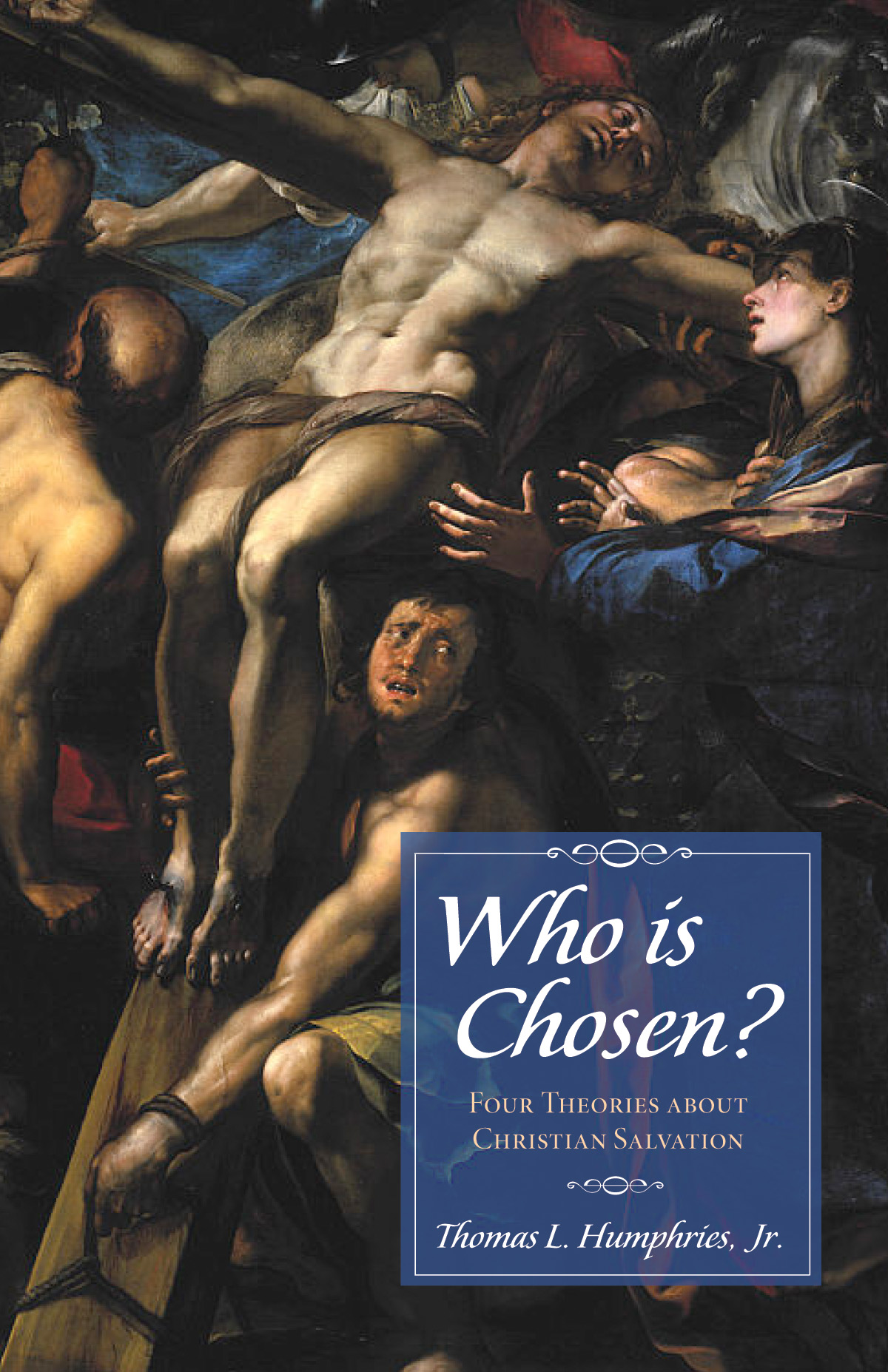 Who Is Chosen?  Thomas Humphries' New Textbook Explores Four Theological Views On Salvation