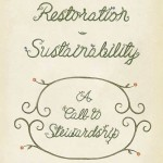 Conservation, Restoration, and Sustainability: A Call to Stewardship
