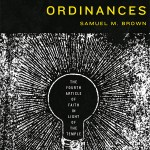 Review: First Principles and Ordinances: The Fourth Article of Faith in Light of the Temple by Samuel Brown