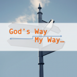 my way or God's way