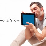 The iMortal Show, Episode 3: Tender Feelings for My iPad