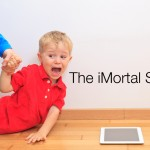 The iMortal Show, Episode 4: Unprecedented Parenting