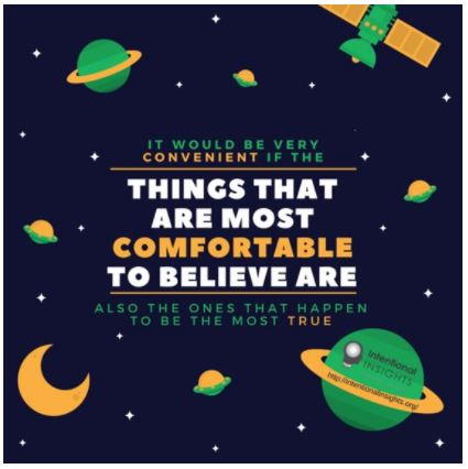 Caption: Image warning us that comfortable beliefs aren't always true (Created by Isabelle Phuong for Intentional Insights)