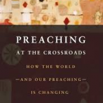"Transcendent Hope: A Review of ""Preaching at the Crossroads"""